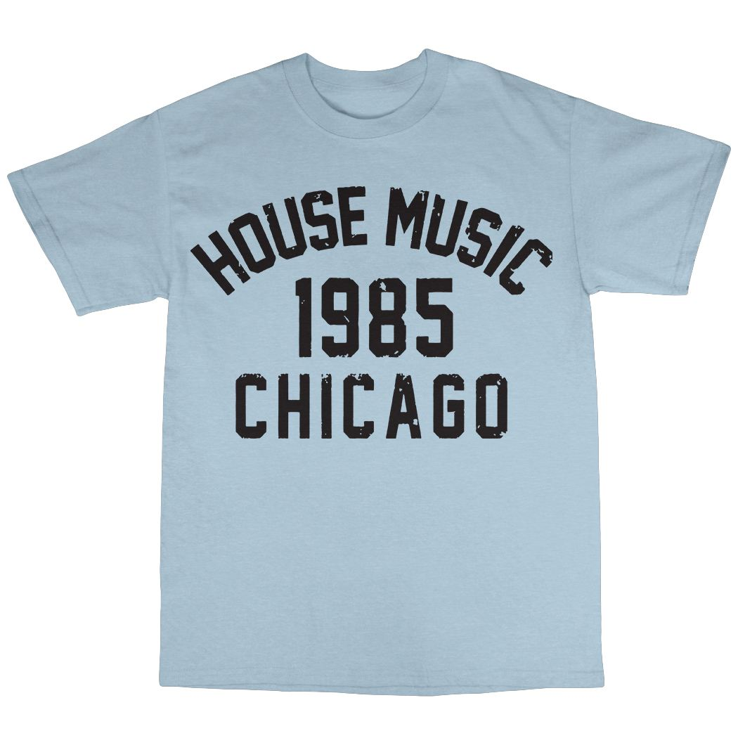 House music chicago 1985 t shirt 100 cotton frankie for 93 house music
