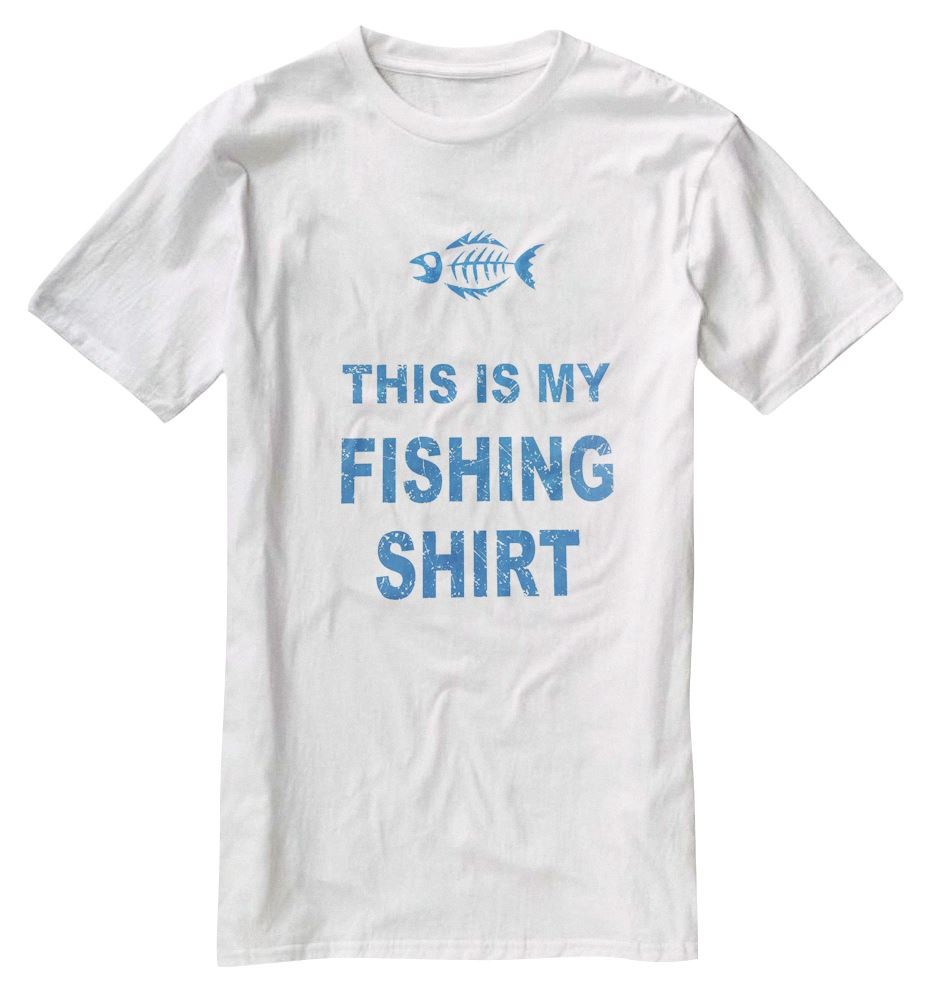 Nu image this is my fishing shirt funny fishing t shirt ebay for Funny fishing t shirts