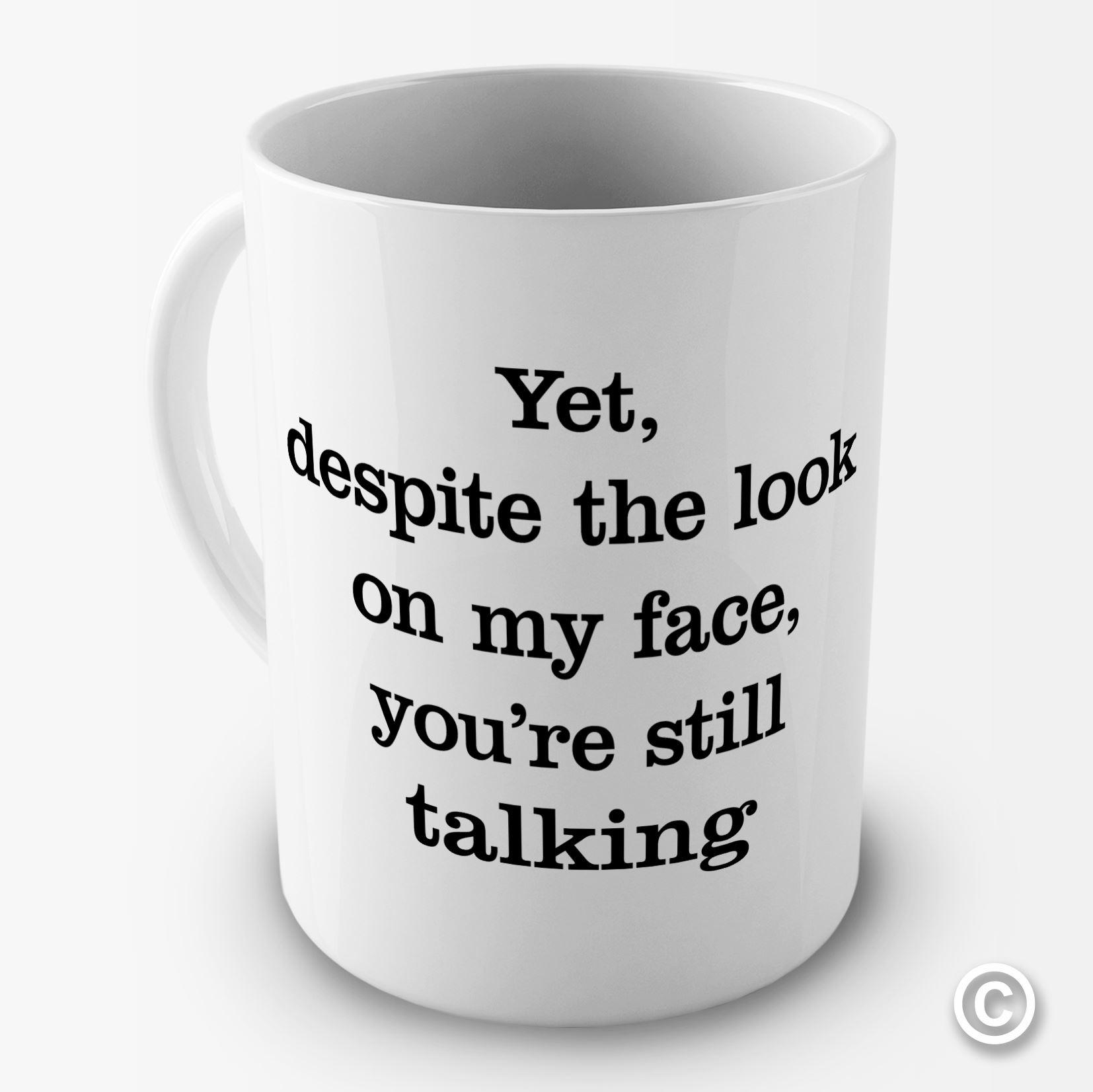 Despite the look on my face youre talking funny mug tea coffee gift mug office ebay - Funny office coffee mugs ...