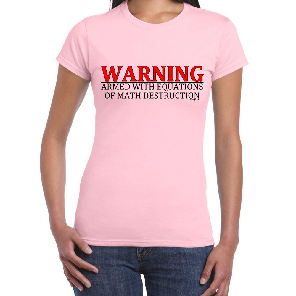 Womens Funny Sayings Slogans T Shirts-Warning-Math ...