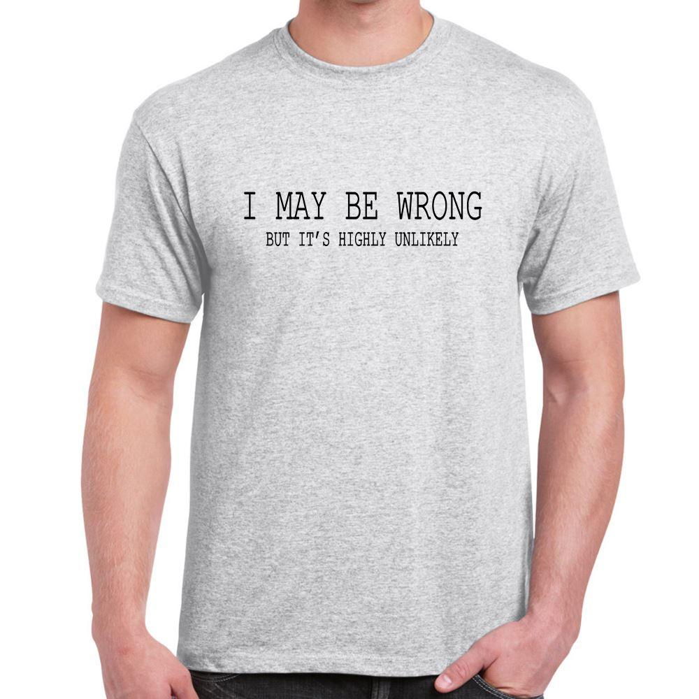 mens funny sayings slogans novelty t shirtsi may be wrong