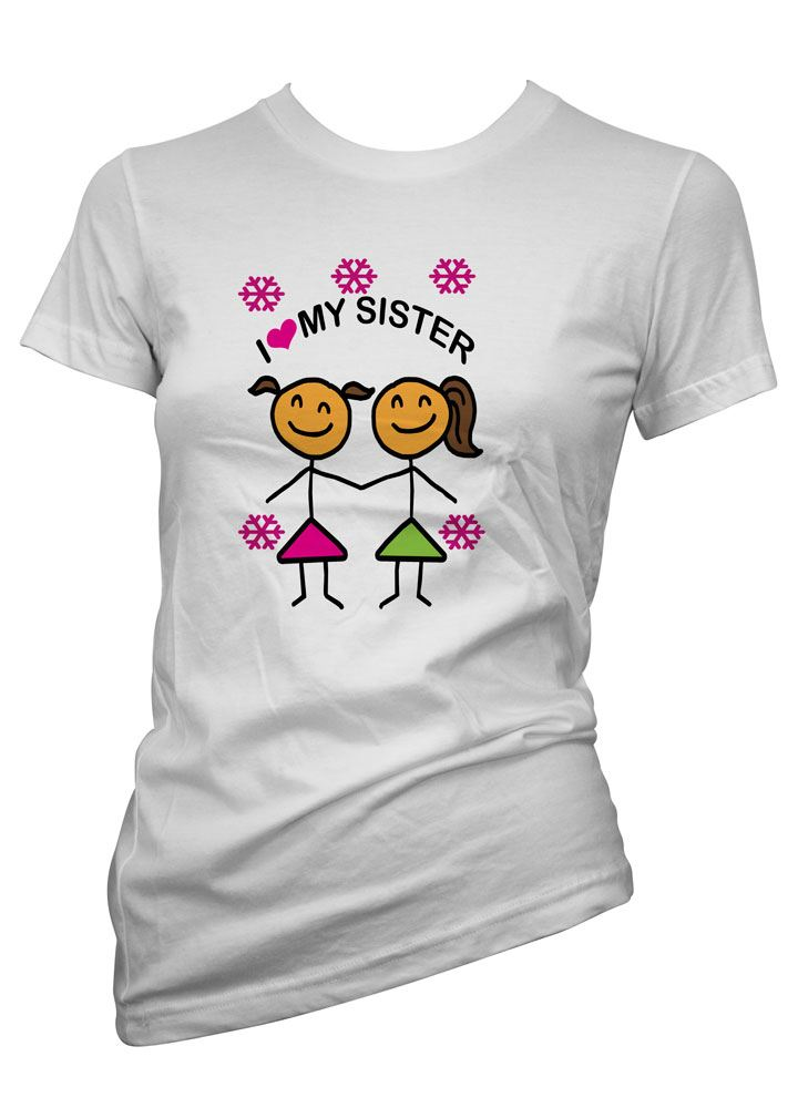Womens Funny Sayings Slogans T Shirts Love My Sister