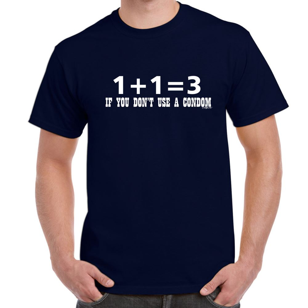 Mens Funny Sayings Slogans T Shirts-1 1=3 If U Dont use a Condom ...