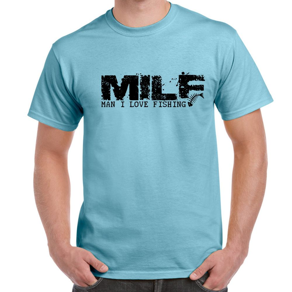 Milf man i love fishing tshirt mens funny sayings slogans for Funny fishing t shirts