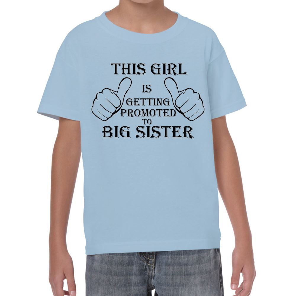 Promoted To Big Sister Tshirt Girls Kids Funny Sayings