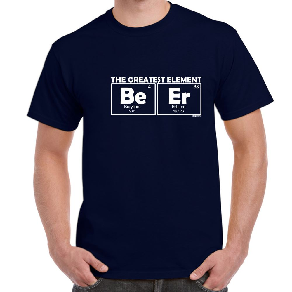Mens Funny Sayings Slogans T Shirts Beer Greatest Element