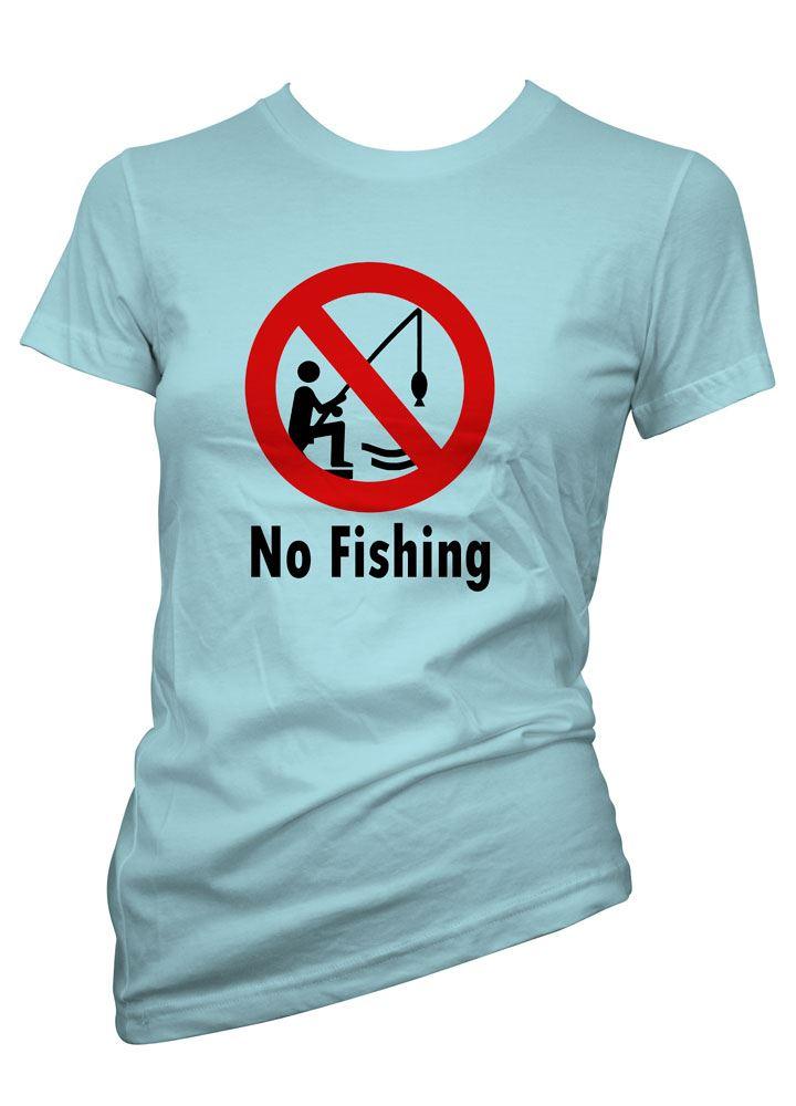 Womens funny sayings slogans tshirts tops no fishing t for Womens fishing shirt