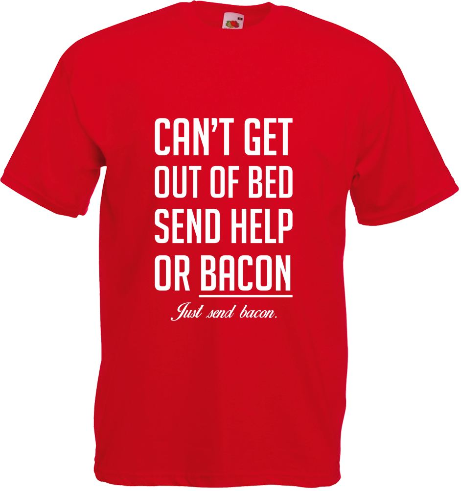 Can 39 t get out of bed send bacon adults printed t shirt for Get t shirt printed