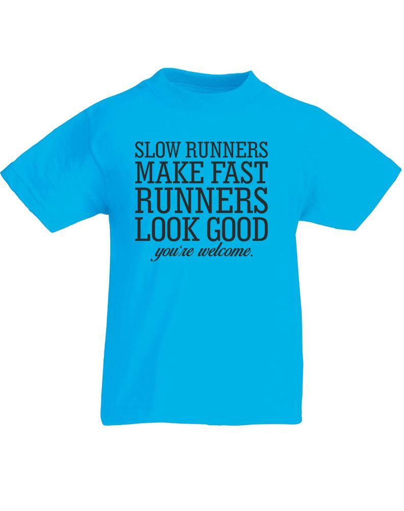 Slow Runners Make Fast Runners Look Good Kids Printed T