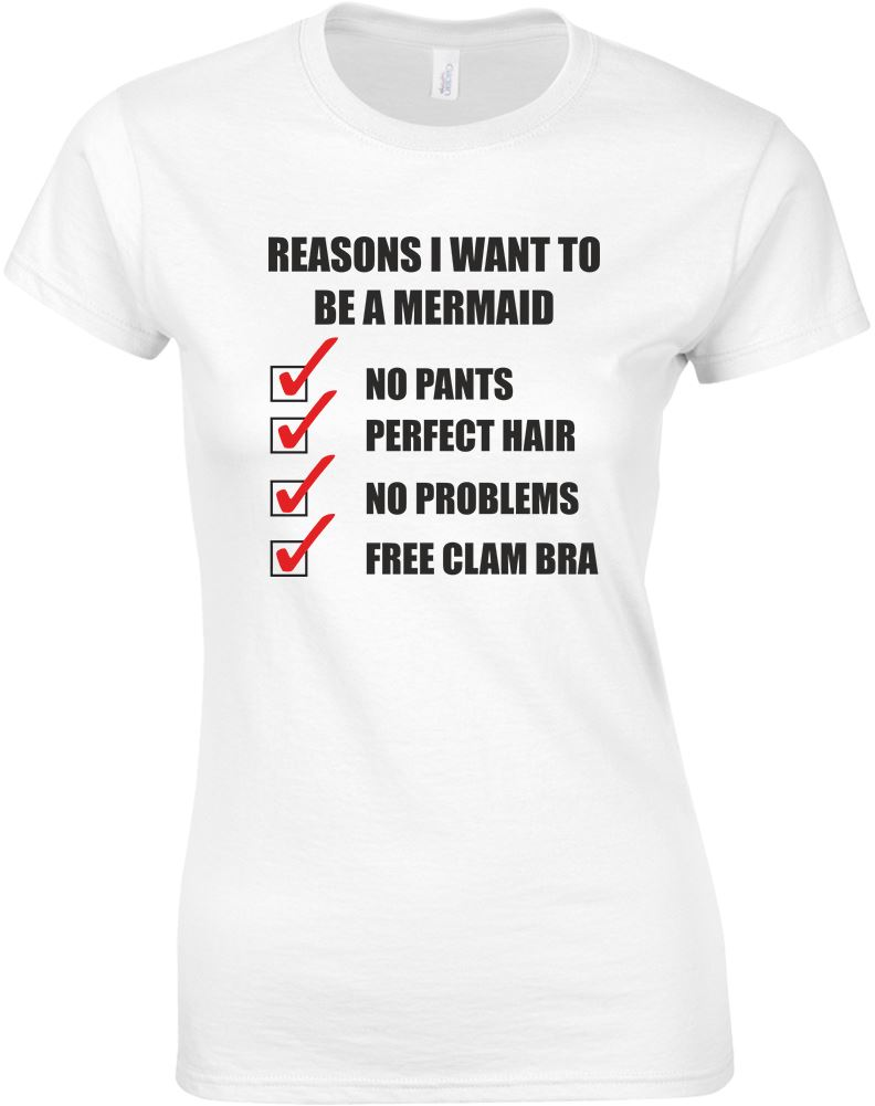 Reasons I Want To Be A Mermaid Ladies Printed T Shirt Ebay
