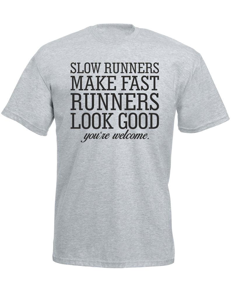 Slow Runners Make Fast Runners Look Good Mens Printed T