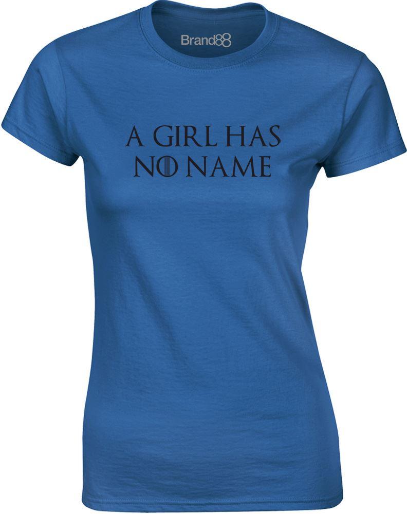 Brand88 a girl has no name ladies printed t shirt ebay for Print name on shirt