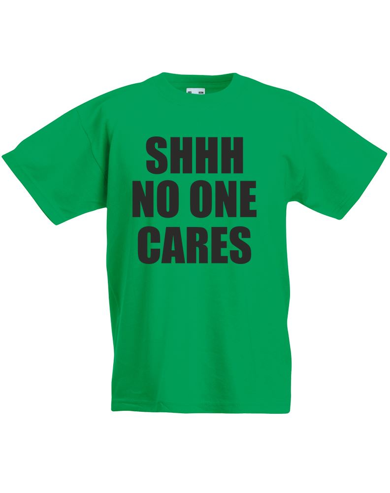 Shhh no one cares kids printed t shirt ebay for Single print t shirt