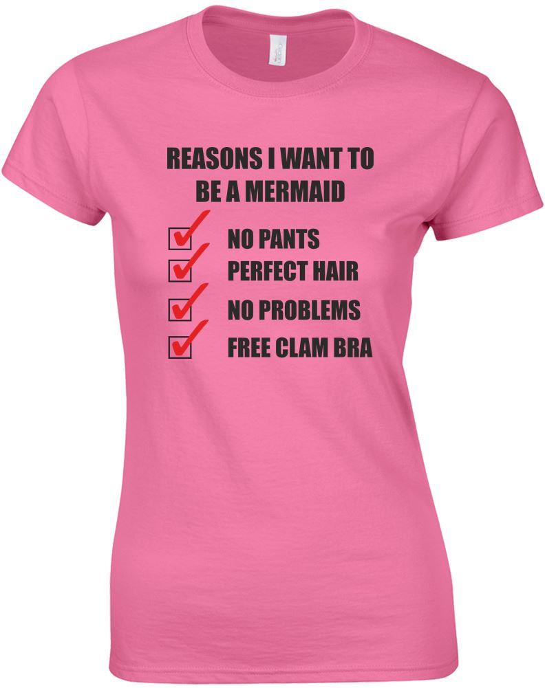 Reasons i want to be a mermaid ladies printed t shirt ebay for I need t shirts printed