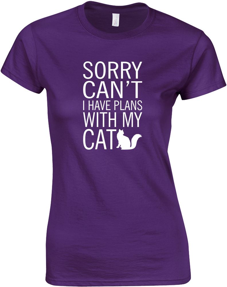 Sorry can 39 t i have plans with my cat ladies printed t for Where can i print t shirts