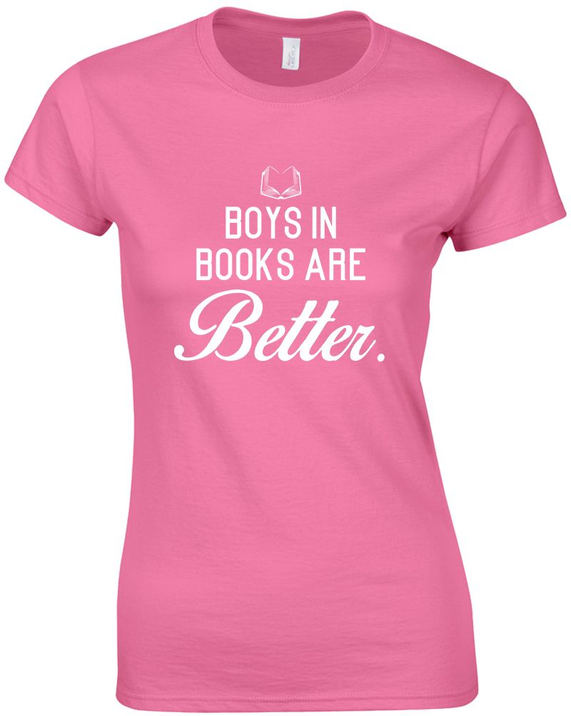 Boys In Books Are Better Ladies Printed T Shirt Ebay