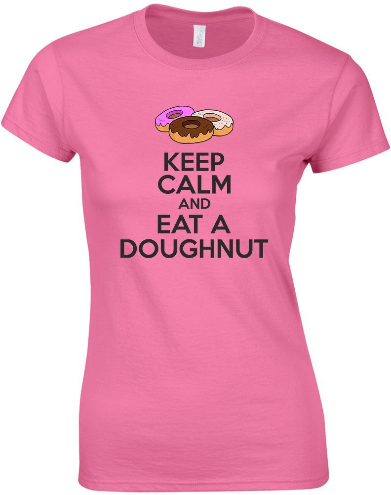 Keep Calm And Eat A Doughnut, Ladies Printed T-Shirt | eBay