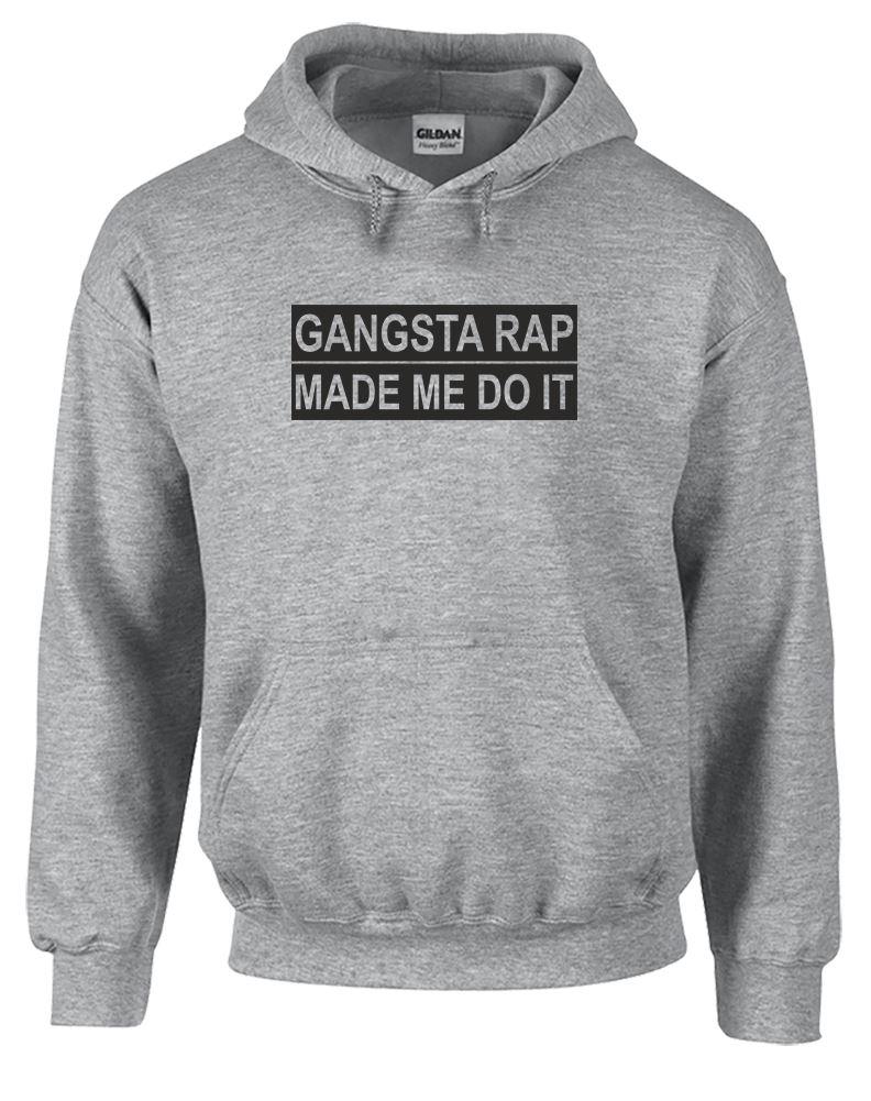 Gangsta Rap Made Me do It Printed Hoodie | eBay
