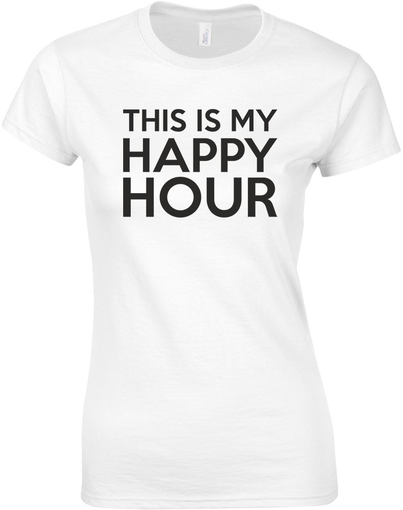 This is my happy hour ladies printed t shirt ebay for 24 hour t shirt printing