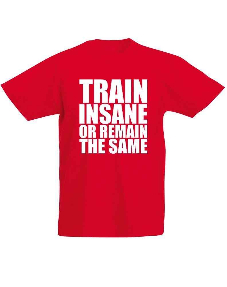 Train insane or remain the same kids printed t shirt ebay for Same day t shirt printing