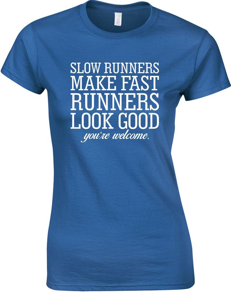 Slow Runners Make Fast Runners Look Good Ladies Printed T